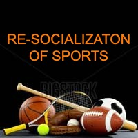 RE-SOCIALIZATION OF SPORTS